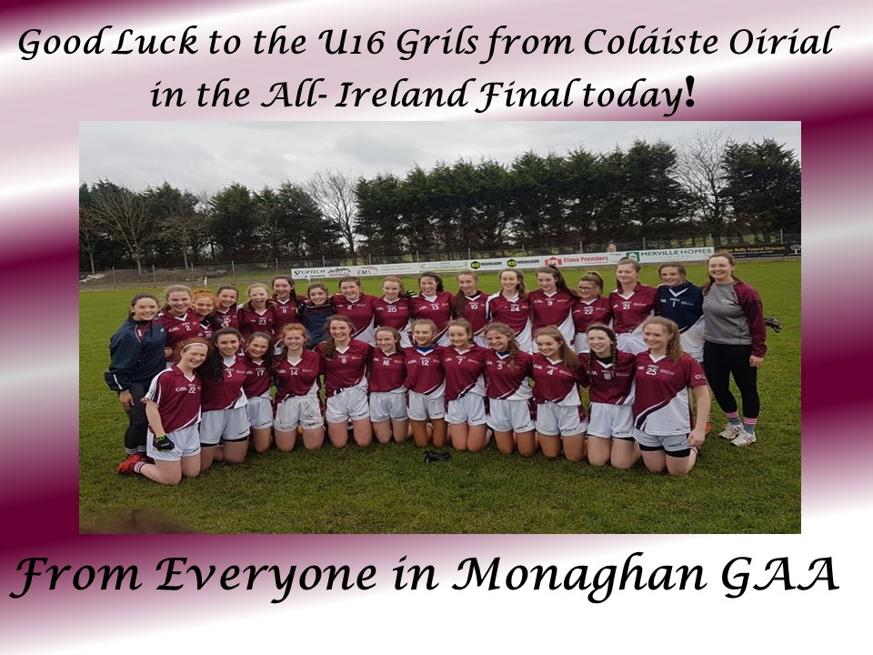 Good luck to the U-16 girls from Coláiste Óiriall in the All-Ireland final Today