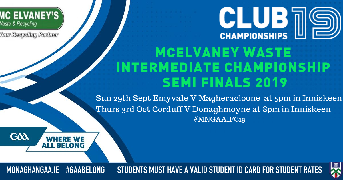 Please note.. McElvaney Waste  Intermediate Championship Semi Finals Details