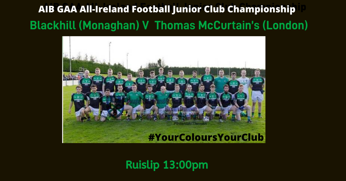 Good Luck Blackhill in the AIB GAA All-Ireland Football Junior Club Championship this Sunday