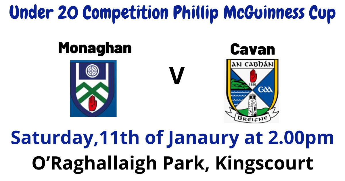 Under 20 Competition   Phillip McGuinness Cup Round 2 – Monaghan V Cavan