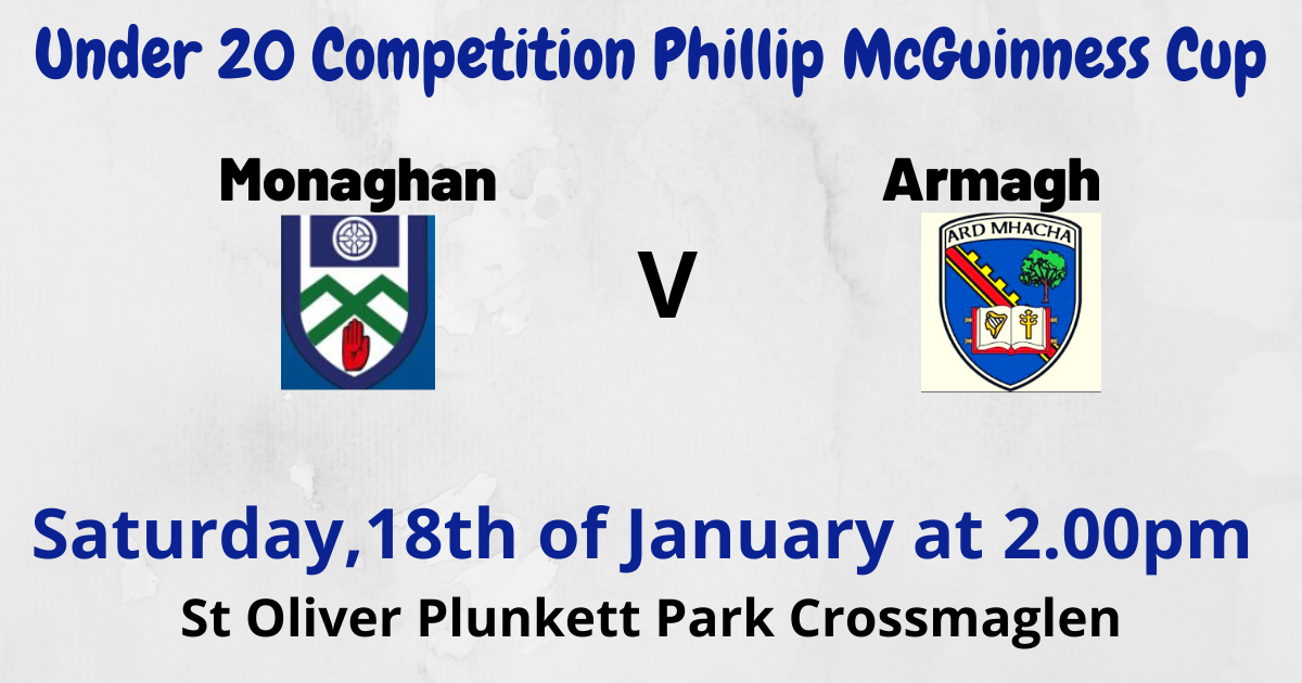 Under 20 Philly McGuinness Cup – Monaghan V Armagh RD3