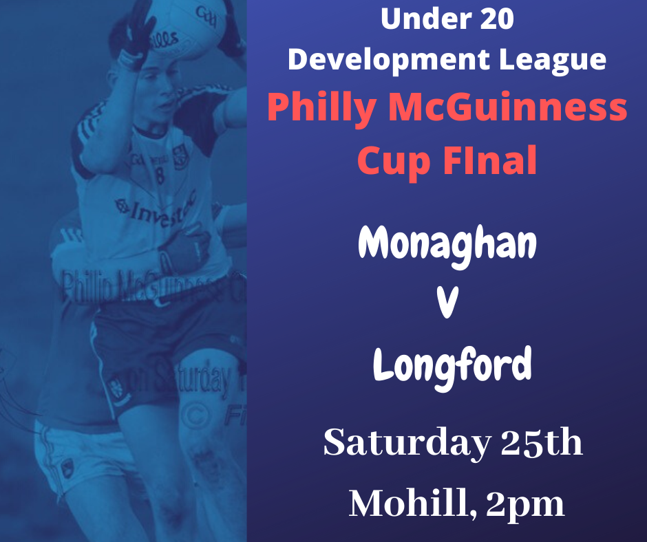 Good Luck to Monaghan U20 Team and Management in the  Philly McGuinness Cup Final