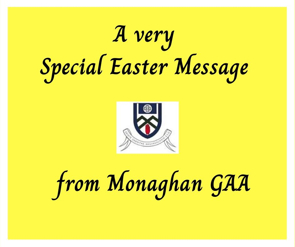 A very Special Easter wish from Monaghan GAA