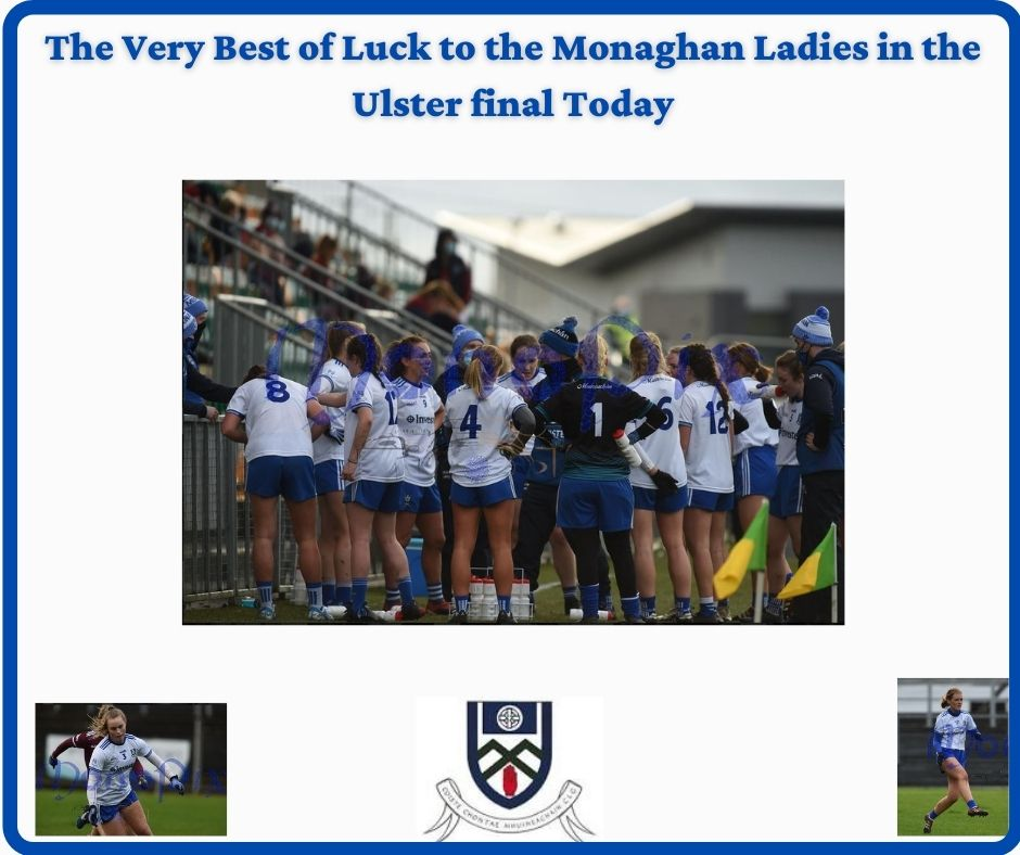 The Very Best of Luck to the Monaghan Ladies in the Ulster Final – Link to game in post!