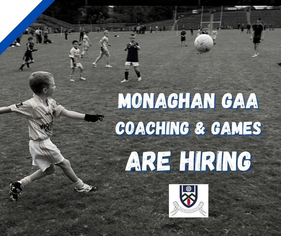 Monaghan GAA Coaching and Games are Hiring!!