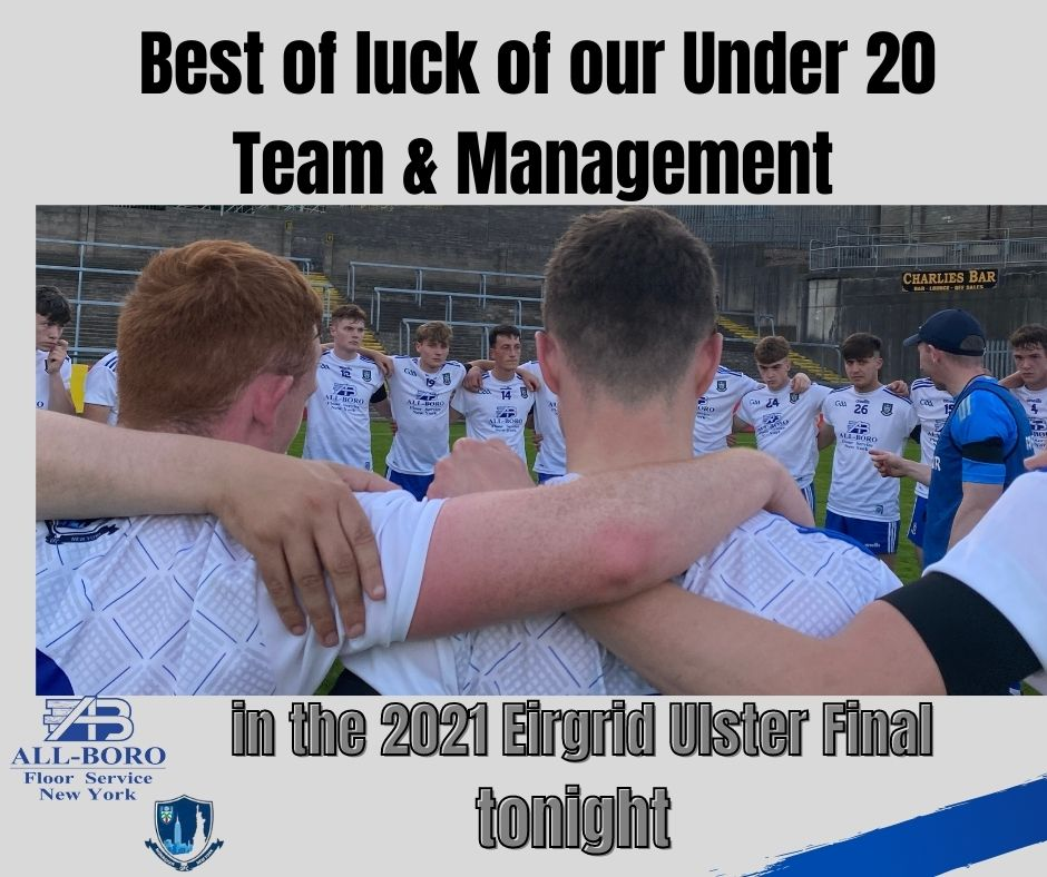 Best of luck to our Under 20 Team & Management in the Eirgrid Ulster Final tonight