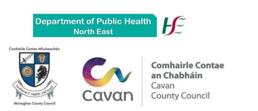 A joint message from the Department of Public Health HSE North East, Cavan County Council and Monaghan County Council