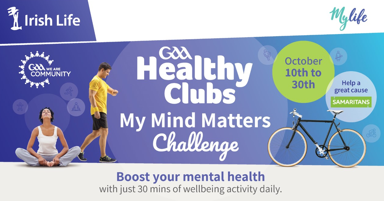 GAA Healthy Clubs My Mind Matters Challenge in partnership with Irish Life – 30 September 2021